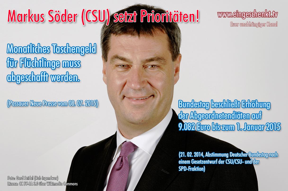 Markus Söder - CSU - Diätenerhöhung
