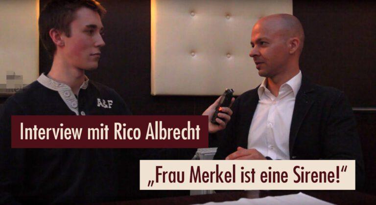 """Interview mit Rico Albrecht: """"Frau Merkel ist eine Sirene!"""""""