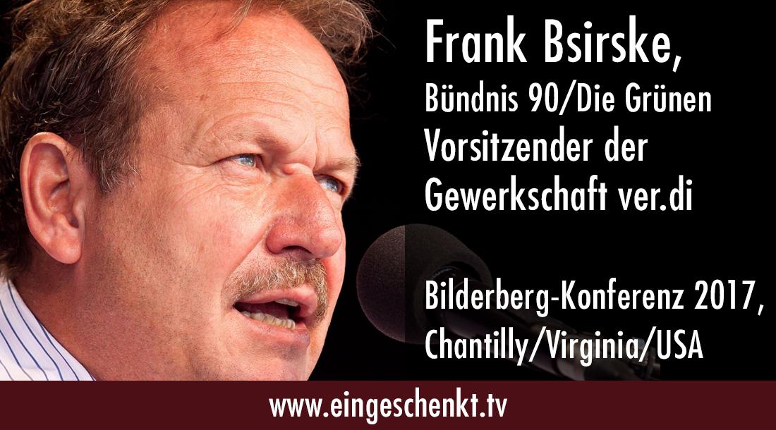 Frank Bsirske, Vorsitzender von verd.i, Bilderberger Konferenz 2017