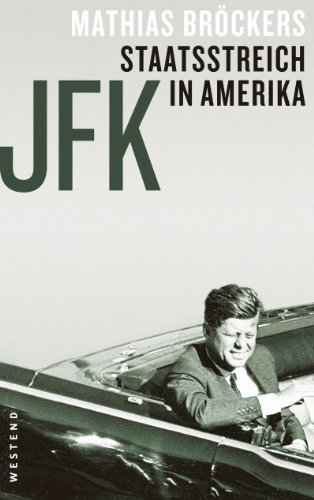 John F. Kennedy - Staatsstreich in Amerika