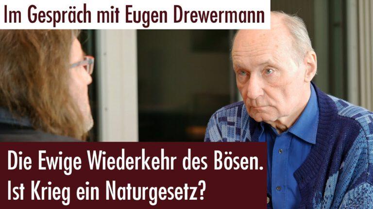 Eugen Drewermann: Die Ewige Wiederkehr des Bösen – ist Krieg ein Naturgesetz?