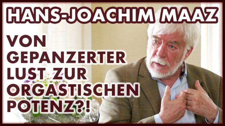 Hans-Joachim Maaz: Von gepanzerter Lust zur orgastischen Potenz?!
